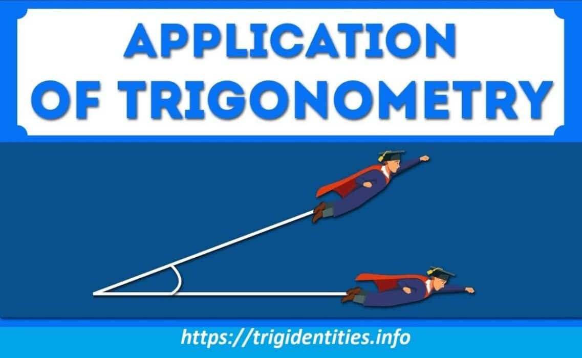 Applications of Trignometry